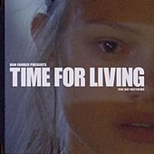 Time For Living (feat. Boy Matthews) by Dan Farber