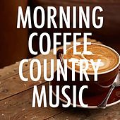 Morning Coffee Country Music von Various Artists