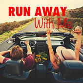 Run Away With Me by Various Artists