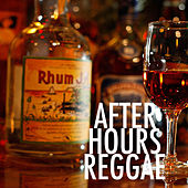 After Hours Reggae by Various Artists