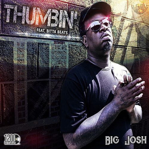 Thumbin (feat. Bitta Beats) by Big Josh