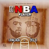 Nba Player (feat. Doe B) by Low Jack