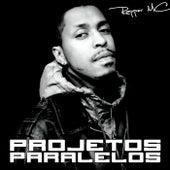 Projetos Paralelos by Rapper MC