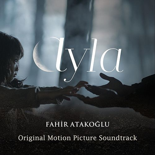Ayla (Original Motion Picture Soundtrack) de Fahir Atakoglu