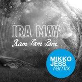 Ram Pam Pam (Mikko Jess Remix) von Ira May