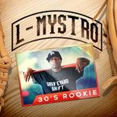 30's Rookie (Radio Version) by L-Mystro