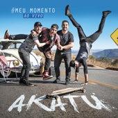 #Meumomento (Ao Vivo) by Grupo Akatu