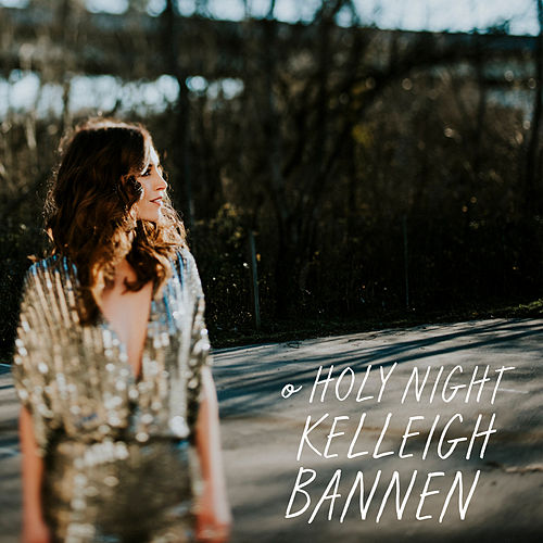 O Holy Night by Kelleigh Bannen