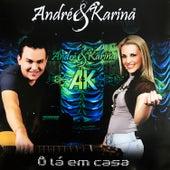 Ô Lá Em Casa de André & Karina