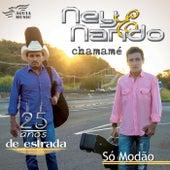 Chamamé: Só Modão by Ney & Nando