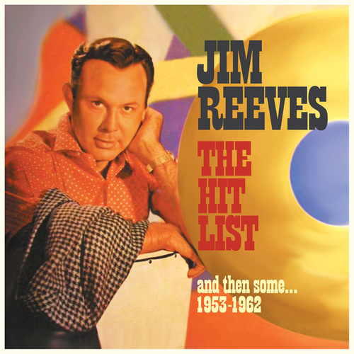 The Hit List and Then Some... (1953-1962) by Jim Reeves
