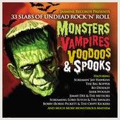 Monsters, Vampires, Voodoos & Spooks: 33 Slabs of Undead Rock 'N' Roll by Various Artists