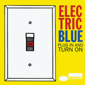 Electric Blue: Plug In And Turn On by Various Artists