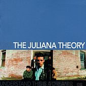 Understand This Is A Dream by The Juliana Theory