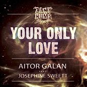 Your Only Love (feat. Josephine Sweett) by Aitor Galan