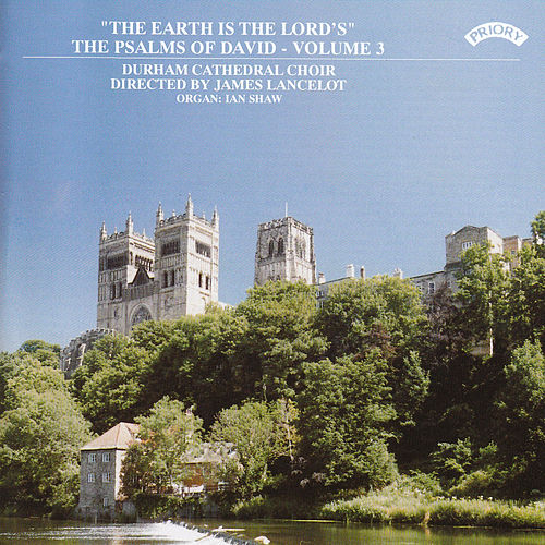 Psalms of David Vol 3: 'The Earth is the Lord's' by Durham Cathedral Choir