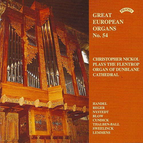 Great European Organs No. 54: Dunblane Cathedral by Christopher Nickol