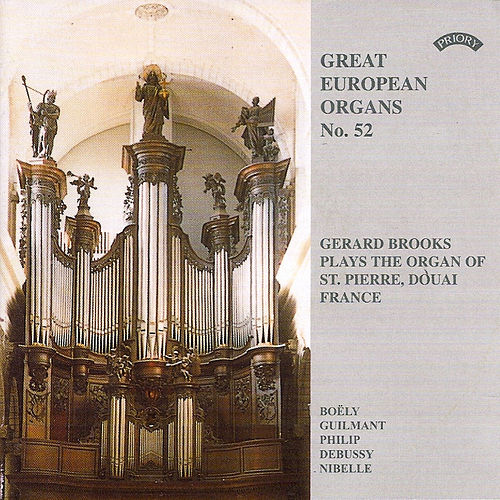 Great European Organs No. 52: St Pierre, Douai, France by Gerard Brooks