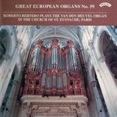 Great European Organs No. 59: St Eustache, Paris by Roberto Bertero