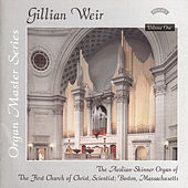 Organ Master Series - 1 - The First Church of Christ Scientist, Boston by Dame Gillian Weir