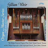 Organ Master Series - 3 - Phelps/Casavant Organ, Toronto/St Lukes,Fort Collins by Dame Gillian Weir