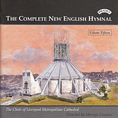Complete New English Hymnal Vol. 15 by Liverpool Metropolitan Cathedral Choir