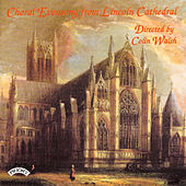 Choral Evensong from Lincoln Cathedral by The Choir of Lincoln Cathedral, Colin Walsh, Jeffery Makinson