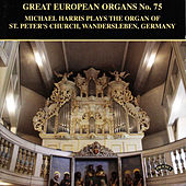 Great European Organs No.75: St Peter's Church Wandersleben by Michael Harris (organ)