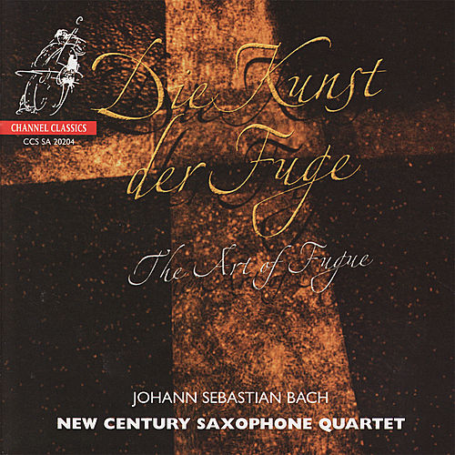Bach: The Art of Fugue by New Century Saxophone Quartet