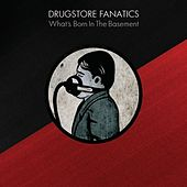 What's Born In the Basement by Drugstore Fanatics