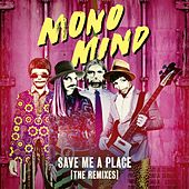 Save Me a Place (The Remixes) de Mono Mind
