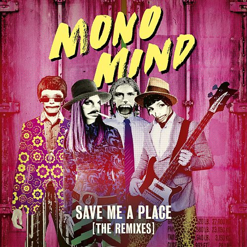 Save Me a Place (The Remixes) by Mono Mind