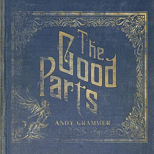The Good Parts von Andy Grammer