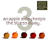 An Apple A Day Keeps The Stress Away... Vol. 3 by Various Artists