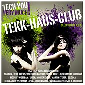 Tekk-Haus-Club (Selected By A.C.K.) von Various Artists
