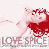 Love Spice - Ballads, Covers, Pop & Soul for Romantic Moments by Various Artists