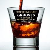 Cocktailbar Grooves Vol. 2 - 25 Lounge & Deephouse Tracks von Various Artists