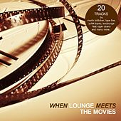 When Lounge Meets The Movies by Various Artists