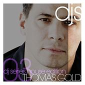 DJ Series presents: Thomas Gold - House Edition von Various Artists