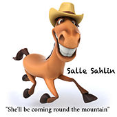 She'll Be Coming Round The Mountain by Salle Sahlin