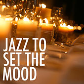 Jazz To Set The Mood by Various Artists