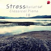 Stress Relief For Classical Piano 18 by Classic Collection