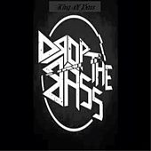 Drop the Bass by King Of Bass
