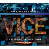 Come Closer von Vice