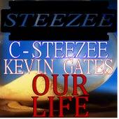 Our Life von C-Steezee