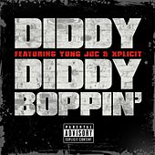 Diddy Boppin' [feat. Yung Joc & Xplicit] by Puff Daddy