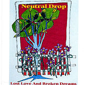 Lost Love and Broken Dreams by Neutral Drop