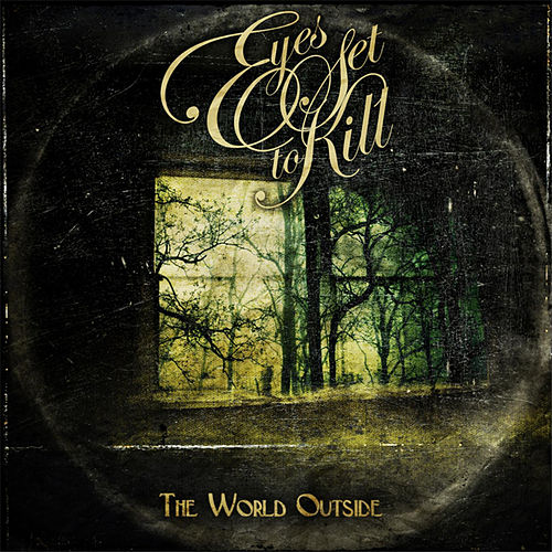 The World Outside by Eyes Set to Kill