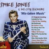 Spike Jones & His City Slickers:mistaken Music by Spike Jones And His City Slickers