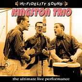 The Ultimate Live Performance by The Kingston Trio